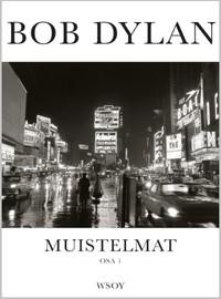 Dylan, Bob: Muistelmat, osa 1