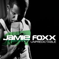 Foxx, Jamie: Unpredictable