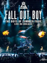 Fall Out Boy: Boyz of summer: Live in Chicago