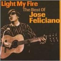 Feliciano, Jose: Light My Fire - The Best Of
