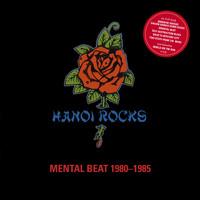 Hanoi Rocks: Mental Beat 1980–1985