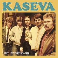 Kaseva: Kaikki levytykset 1974-1982