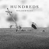 Hundreds: Wilderness
