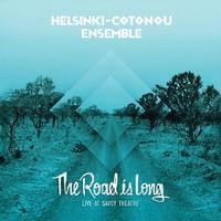 Helsinki-Cotonou Ensemble: The Road Is Long - Live at Savoy Theatre