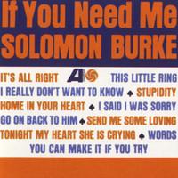 Burke, Solomon: If you need me