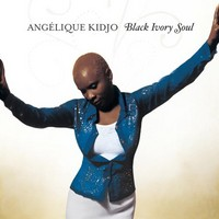 Kidjo, Angelique: Black ivory soul