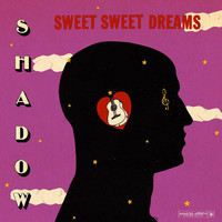 Shadow (Tri): Sweet sweet dreams