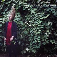 Adele Sauros: My Spontaneous Mind
