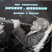 Bechet, Sidney: The Prodigious Bechet - Mezzrow Quintet & Septet