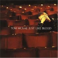 Mcrae, Tom: Just like blood