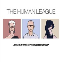 Human League: Anthology - A Very British Synthesizer Group