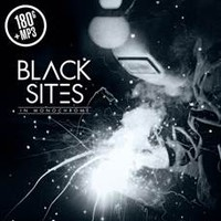 Black Sites: In Monochrome