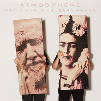 Atmosphere: Frida Kahlo Vs. Ezra Pound