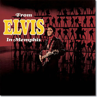 Presley, Elvis: From Elvis In Memphis