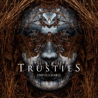 Trusties: Untouchable
