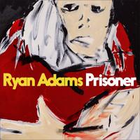 Adams, Ryan: Prisoner