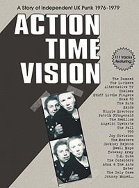 V/A: Action Time Vision: A Story Of Independent UK Punk 1976-1979