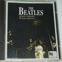 Beatles: 'Quote' Unquote - The Sixties Interviews