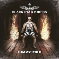 Black Star Riders: Heavy fire
