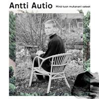 Autio, Antti: Minä tuon mukanani sateet