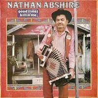Abshire, Nathan: Good Times Killin' Me