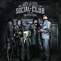 Hasta La Vista Social Club: For The Greater Good