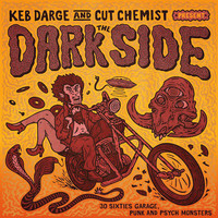 V/A: Keb Darge & Cut Chemist present The Dark Side – 30 Sixties Garage Punk and Psyche Monsters