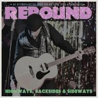 Rebound: Highways, backsides & sideways