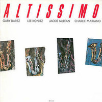Gary Bartz , Lee Konitz , Jackie McLean , Charlie Mariano - Altissimo