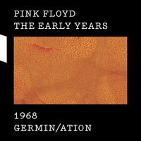 Pink Floyd: Early years - 1968 Germin/ation