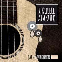 Julkunen, Jarmo: Ukulele Alakulo