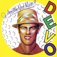 Devo: Q: Are We Not Men a: We Are Devo