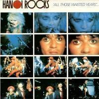 Hanoi Rocks : All those wasted years