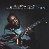 Hooker, John Lee: Whiskey And Wimmen