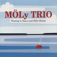 Möly Trio: Floating in Nauvo and other stories