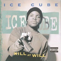 Ice Cube: Kill At Will EP