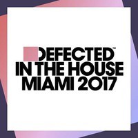 V/A: Defected In The House Miami 2017