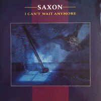 Saxon: I Can't Wait Anymore