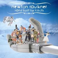 Faulkner, Newton: Hand built by robots