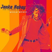 Nabay, Janka & The Bubu Gang: Build Music