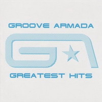 Groove Armada: Groove armada greatest hits