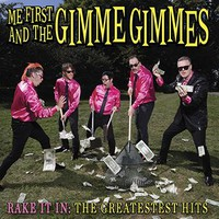 Me First & The Gimme Gimmes: Rake It In - Greatest Hits