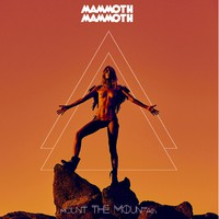 Mammoth Mammoth: Mount The Mountain