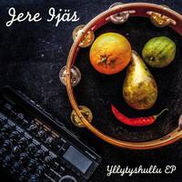 Ijäs, Jere: Yllytyshullu EP