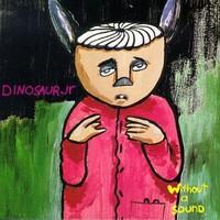 Dinosaur Jr: Without a sound