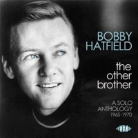Hatfield, Bobby: Other Brother