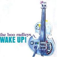Boo Radleys: Wake Up!