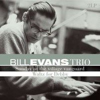 Evans, Bill: Sunday At The Village Vanguard & Waltz For Debby
