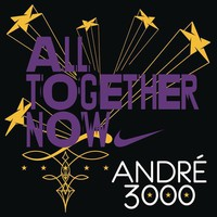 Andre 3000: All together now