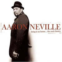 Neville, Aaron: Bring it home...the soul classics
